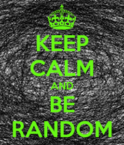 Keep Calm And Be Random